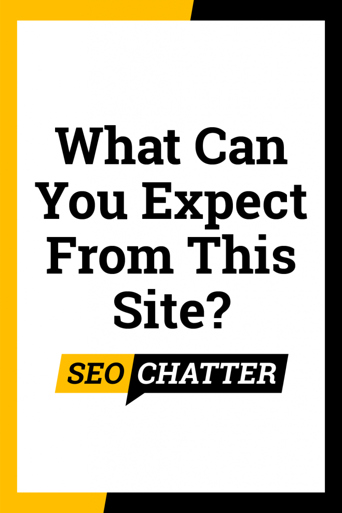What Can You Expect from This Site?