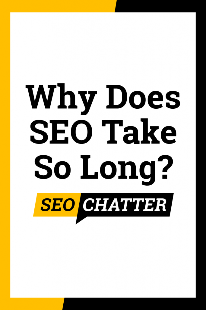 Why Does SEO Take So Long