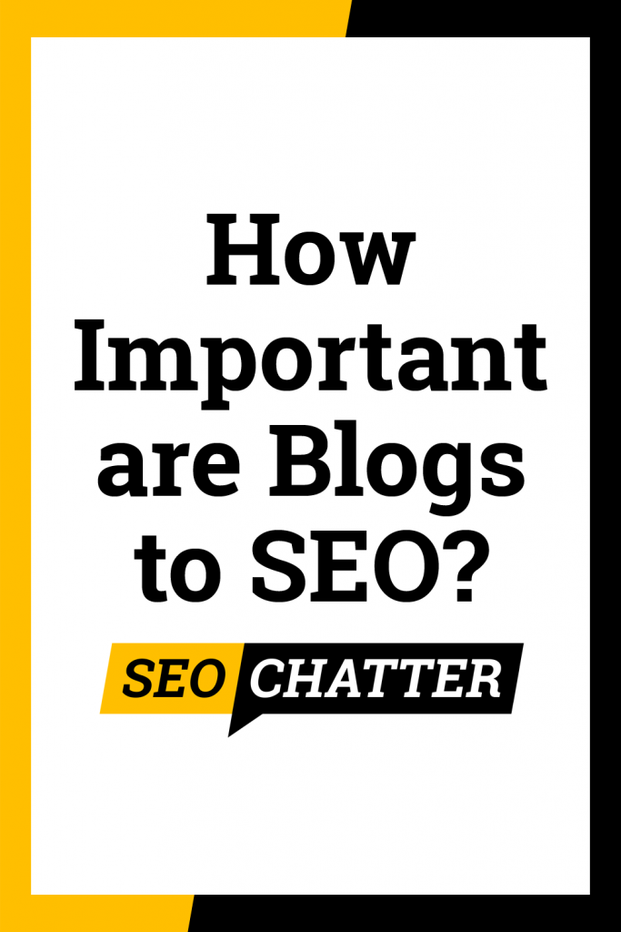 How important are blogs for SEO