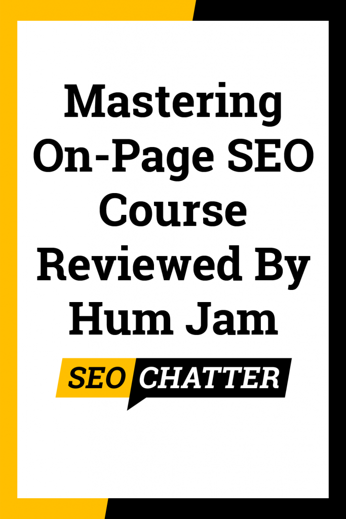 Hum Jam Mastering On-Page SEO Course Review