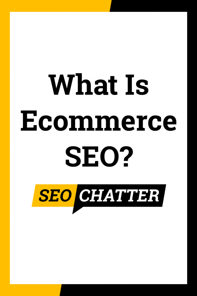 What is ecommerce search engine optimization