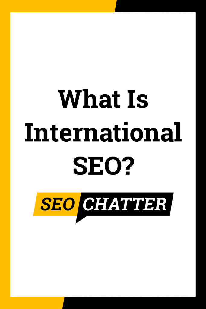 What is international search engine optimization