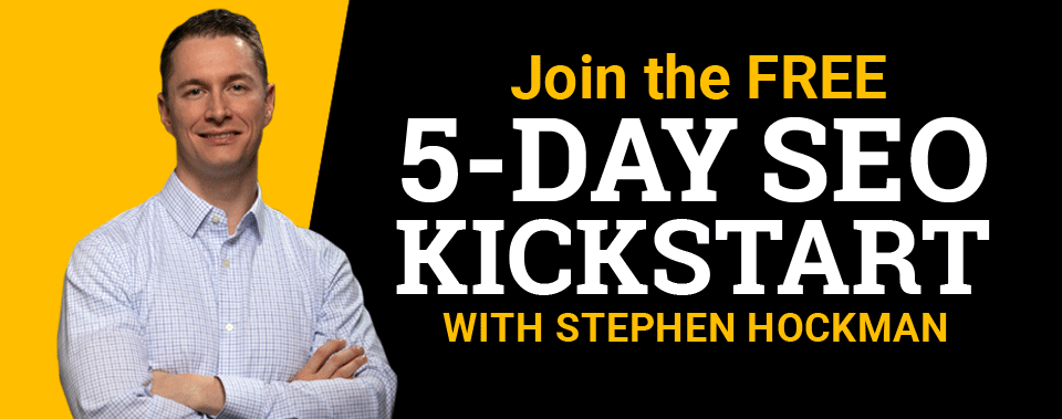 Join the Free 5-Day SEO Kickstart with Stephen Hockman