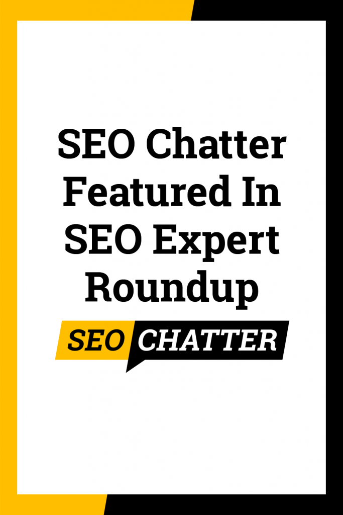 SEO Chatter featured in SEO expert roundup