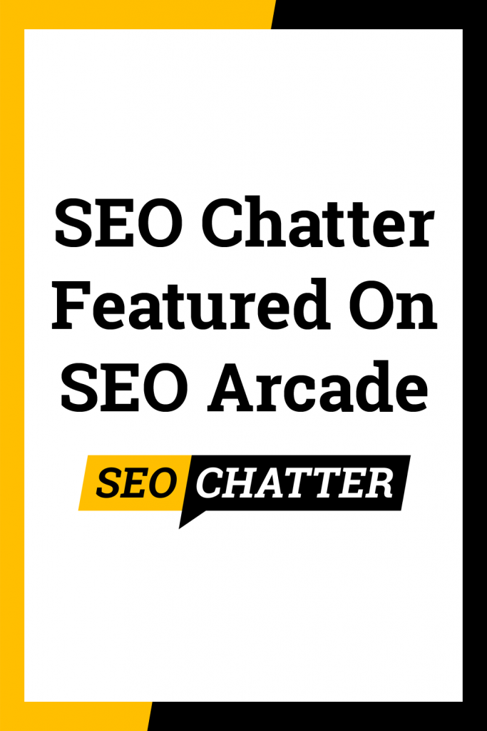 SEO Chatter featured on SEO Arcade