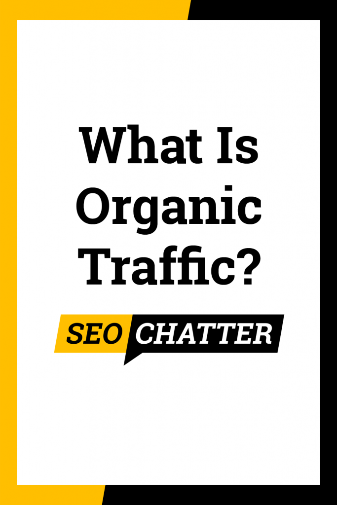 What does organic traffic mean